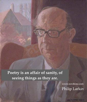 Philip Larkin Quotes,Philip Larkin Poems, Poetry,Philip Larkin Famous Sayings,One linerWordsStatus,inspirational quotes,quotes,poems,motivational quotes,images,photos