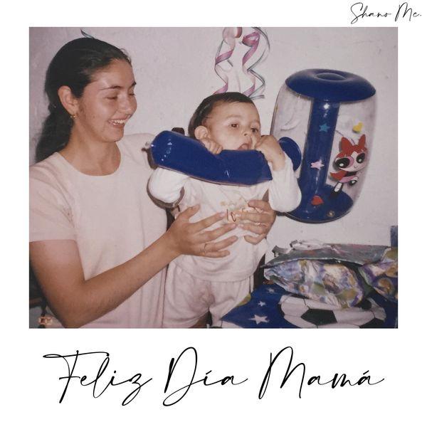 Shano Mc – Feliz Dia Mamá (Single) 2021 (Exclusivo WC)