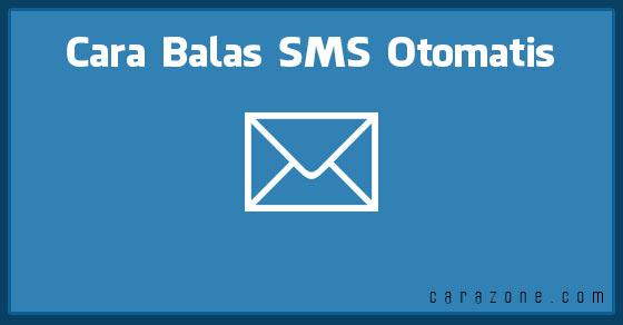 Cara Balas SMS Secara Automatis Sewaktu Panggilan Tak Terjawab