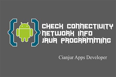 Tutorial Membuat Program Untuk Cek Status Konektivitas Internet pada aplikasi Android menggunakan ConnectivityManager dan NetworkInfo. Dari WILDAN TECHNO ART.