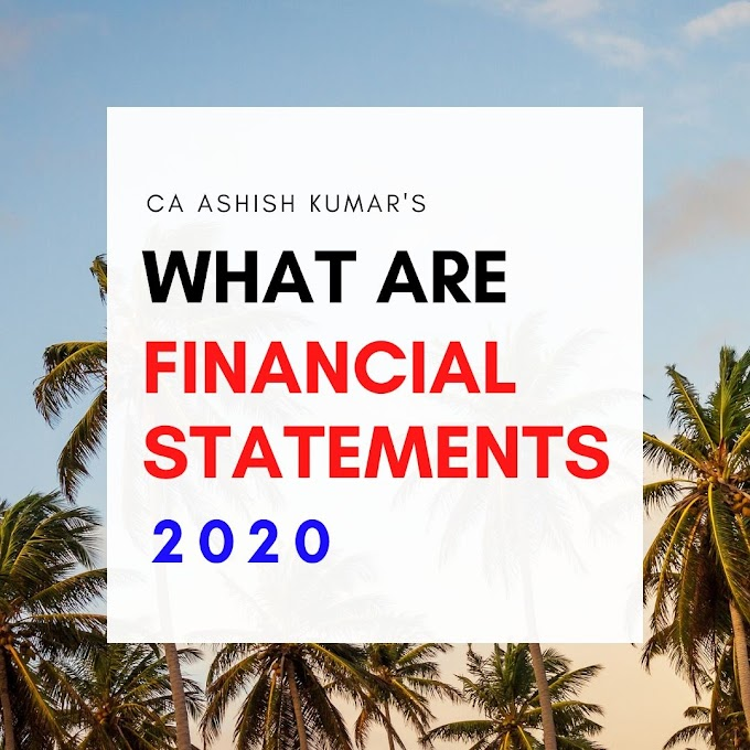 What Are Financial Statements ( Fundamental Analysis Series 2020 )