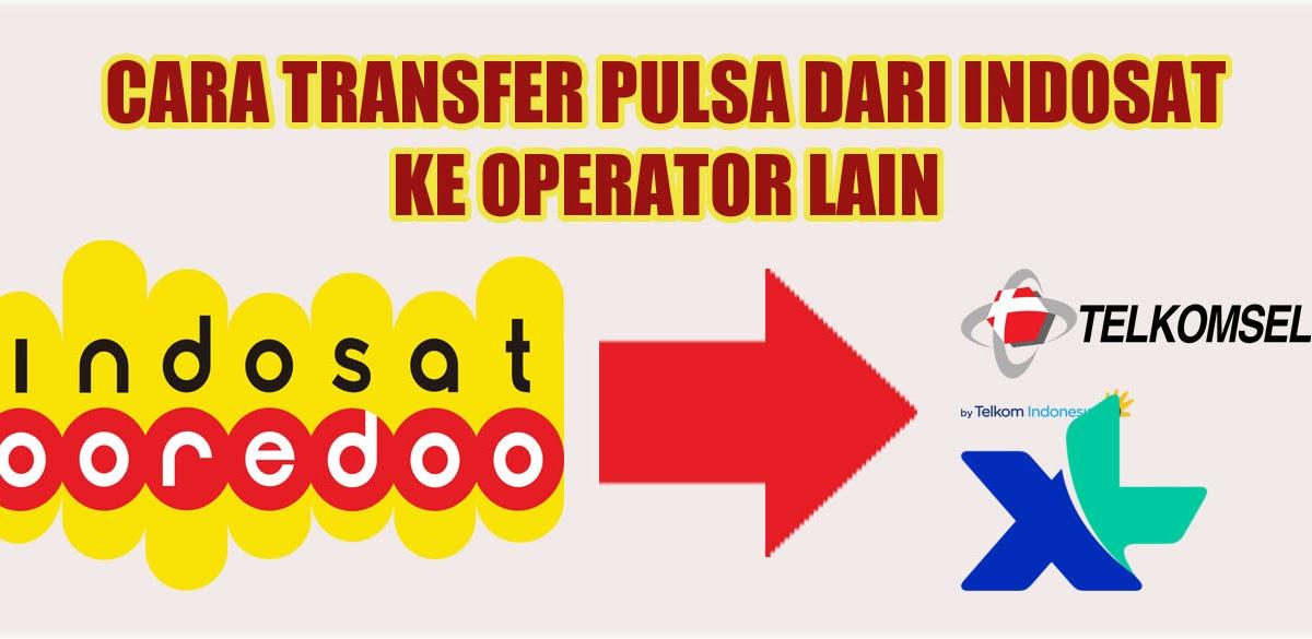 Panduan transfer pulsa xl ke operator lain bisa disebut membantu pelanggan untuk melakukan buat pulsa / kirim pulsa. Bagaimana Cara: Transfer Pulsa Indosat Ke Operator Lain ...