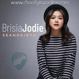 Kunci Gitar Brisia Jodie Seandainya Chord Lirik Lagu