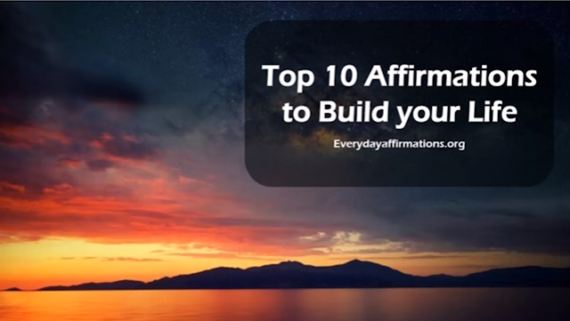 Top 10 Affirmation to Build your Life - Video