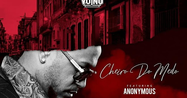 OG Vuino(Vui Vui) - Cheiro do Medo (feat. Anonymous)