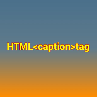 HTML<caption>tag