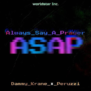 "Fuji Pop Sensation Dammy Krane Aka Dammy Krane For The Girls Is Here With His New Song Which He Titles ""Always Say A Prayer(ASAP)"" Featuring Davido Music Worldwide Act Peruzzi."
