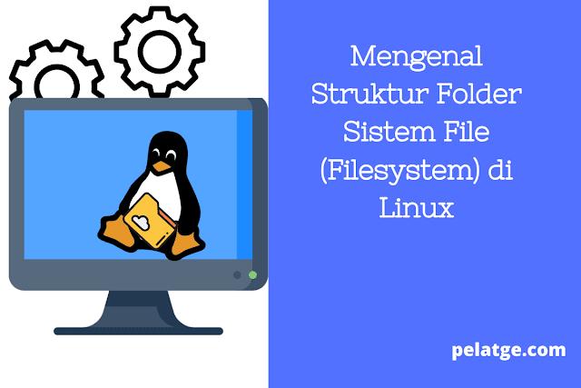 Mengenal Struktur Folder Sistem File (Filesystem) di Linux