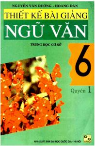 Thiết Kế Bài Giảng Ngữ Văn 6 Quyển 1 - Nguyễn Văn Đường
