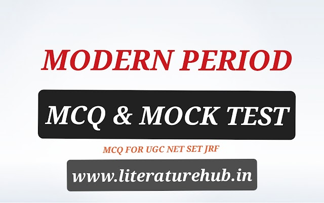 MCQ on The Modern & The Post Modern Periods in English Literature - Modern Age