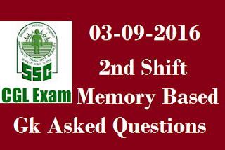 SSC CGL Tier-1 03-09(sept)-2016 2nd Shift Gk Asked Questions