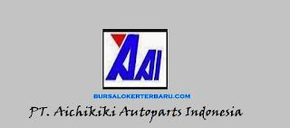 Lowongan Kerja Operator Produksi di PT. Aichikiki Autoparts Indonesia