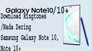 Download Ringtones/Nada Dering Samsung Galaxy Note 10, Note 10+  1