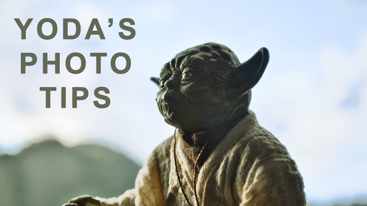 5 Tips From Yoda to Instantly Improve Your Photography