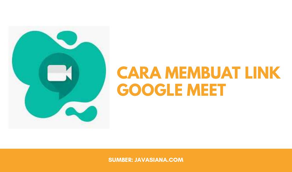 Cara Membuat Link di Google Meet