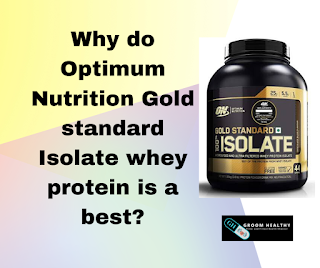 Why do Optimum Nutrition Gold standard Isolate whey protein is best | Honest review 2020