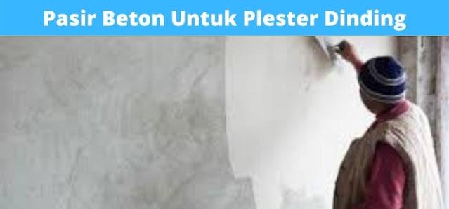 pasir beton untuk plester dinding