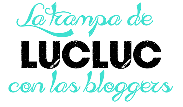 engaño lucluc con las bloggers