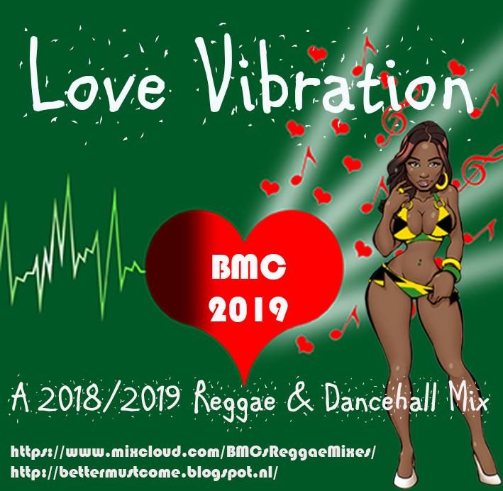 Better Must Come: Love Vibration - a 2018/2019 Reggae & Dancehall