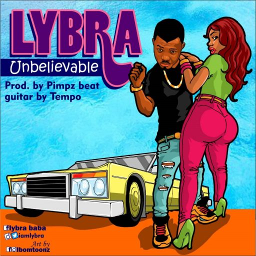 MUSIC: Lybra – Unbelievable | @iamlybra