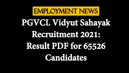 PGVCL Vidyut Sahayak Recruitment 2021: Result PDF for 65526 Candidates