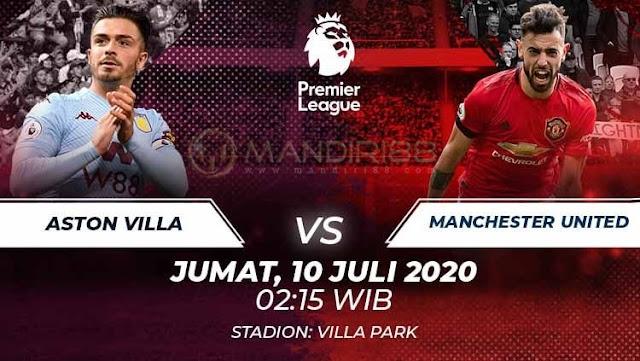 Prediksi Aston Villa Vs Manchester United, Jumat 10 Juli 2020 Pukul 02.15 WIB @ Mola TV