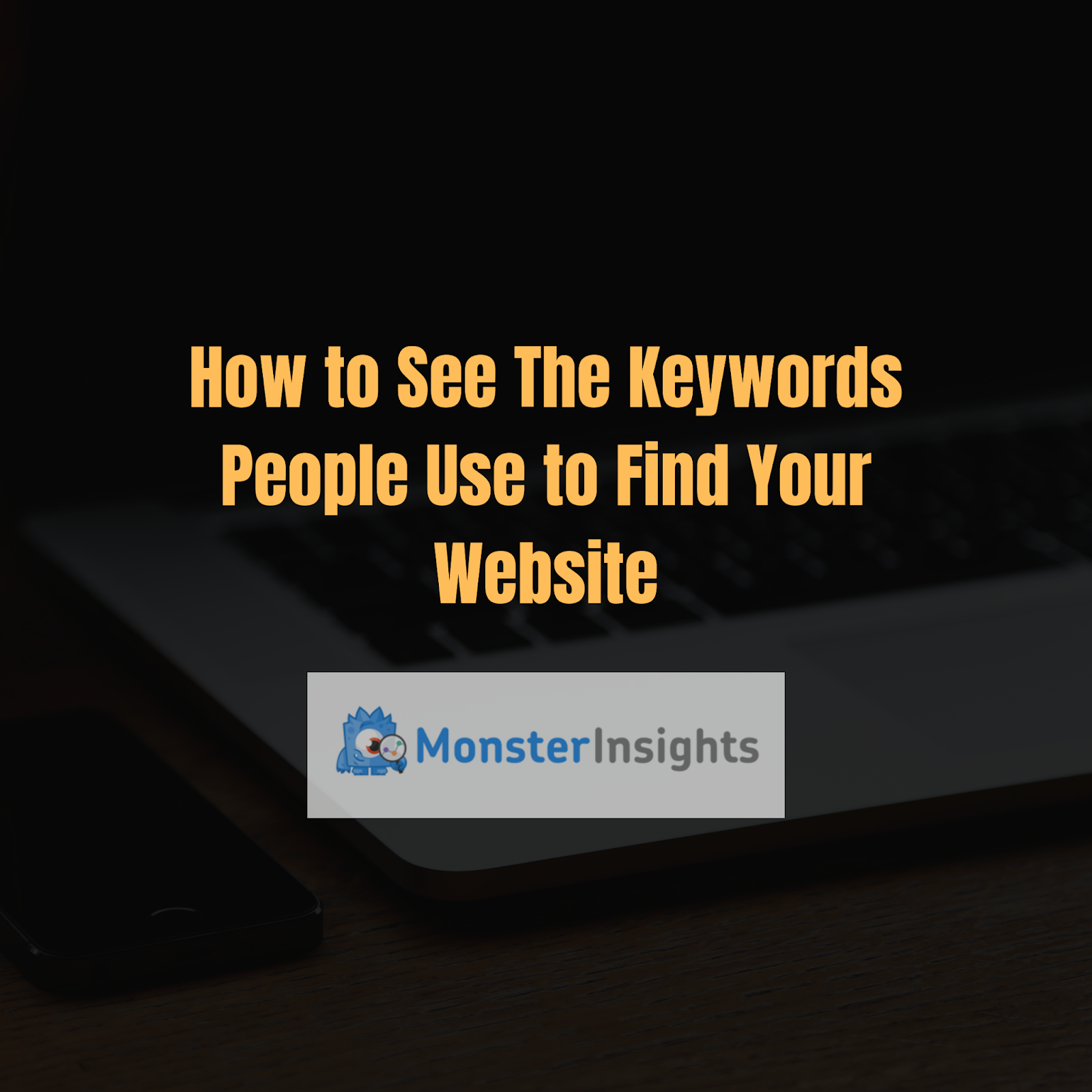 see keywords people use to find your website