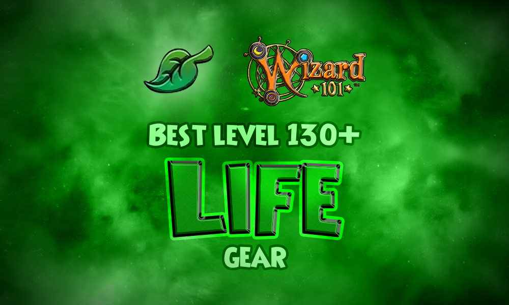 Best Life Gear (Level 130+) | Wizard101