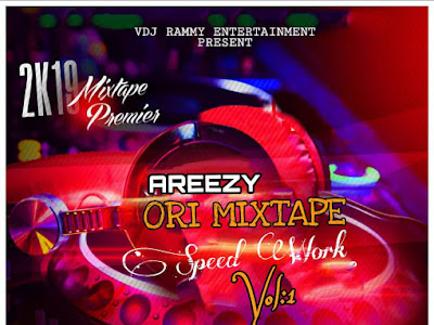 DOWNLOAD MIXTAPE: DJ Rammy - Areezy Ori Mixtape