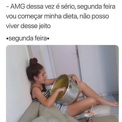 meme, humor, engraçado, melhor site de memes, memes 2019, memes brasil, memes br, eu na vida, zueira sem limites, humor negro, emagrecer, segunda