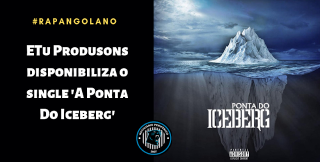 ETu Produsons disponibiliza o single 'A Ponta Do Iceberg'