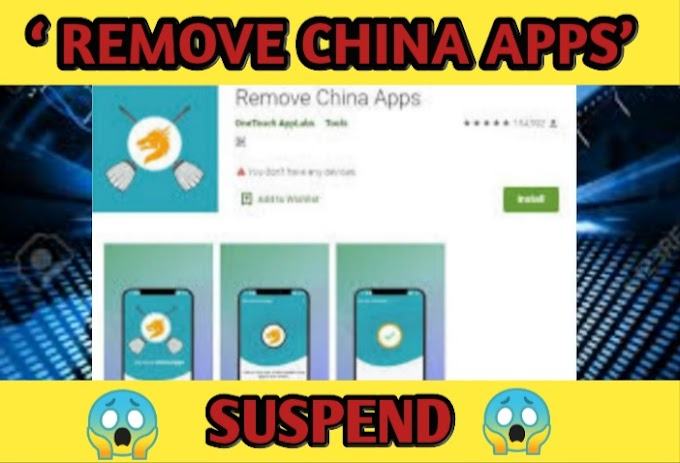 Why remove china Apps removed from play store shocking news.