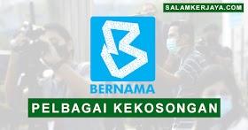 Pertubuhan Berita Nasional Malaysia (BERNAMA) Buka Pengambilan Pelbagai Kekosongan Jawatan Terkini ~ Mohon Sekarang!