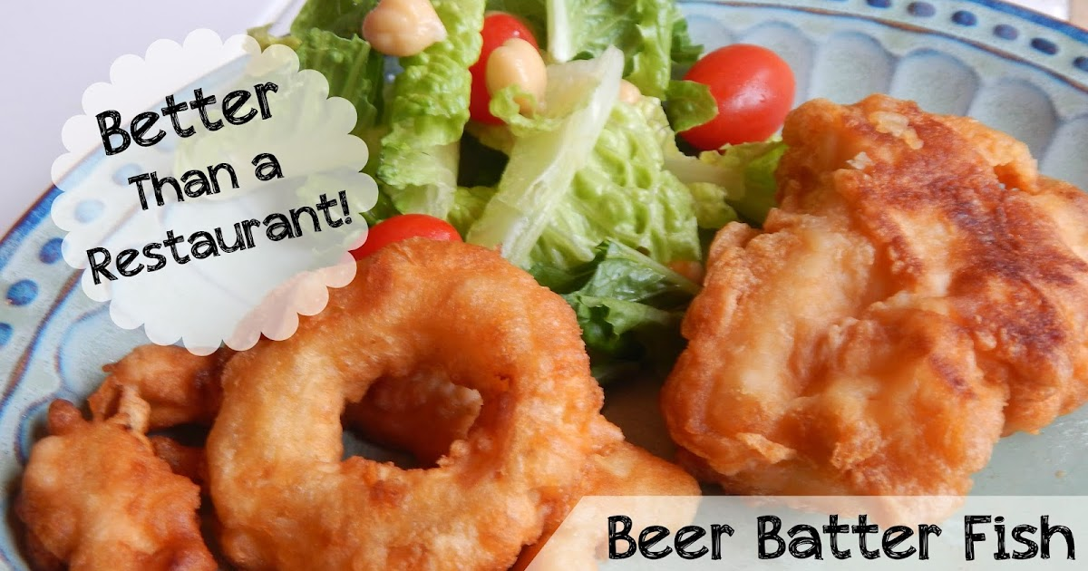 Better than a restaurant beer batter fish or onion rings for How do you make batter for fish
