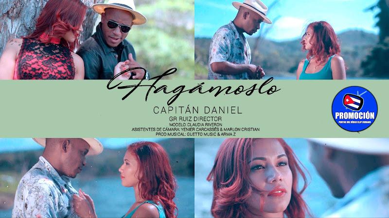 Capitán Daniel - ¨Hagámoslo¨ - Videoclip - Director: GR Ruiz. Portal Del Vídeo Clip Cubano. Música urbana cubana. Reguetón. Cuba.