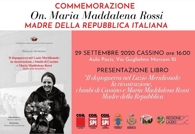 SPI CGIL, COMMEMORAZIONE DELL'ON. MARIA MADDALENA ROSSI, MADRE DELLA REPUBBLICA ITALIANA