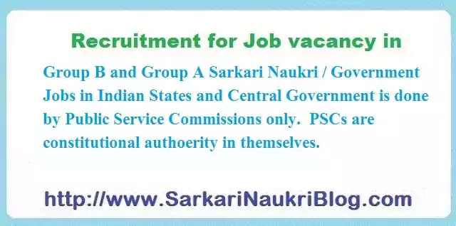 Sarkari Naukri  Recruitment is done by Public Service Commission PSC in India