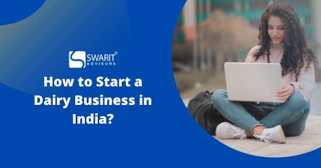 How to Start a Dairy Business in India?