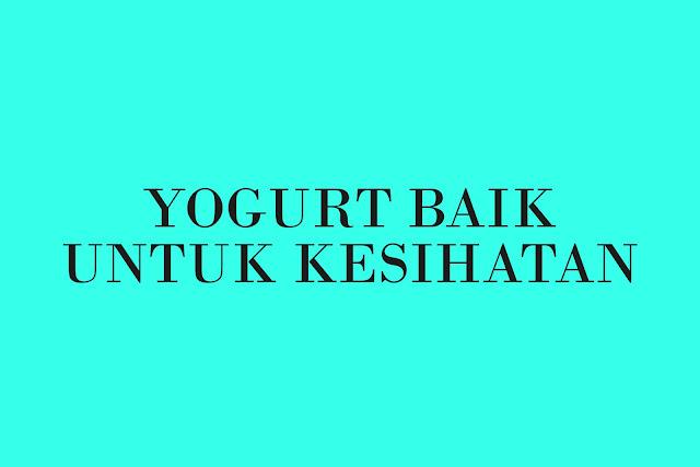 yogurt baik untuk kesihatan