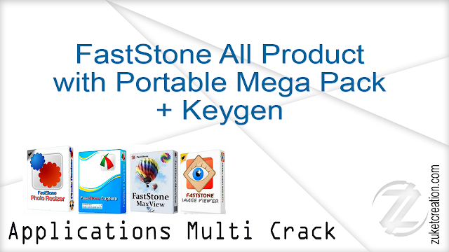FastStone All Product with Portable Mega Pack + Keygen + Portable   |   30 MB