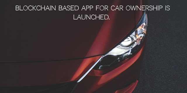 Blockchain based App, Vehicle Passport, for Car Ownership is launched