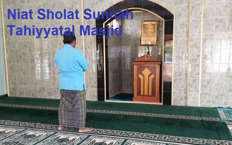 Niat Sholat Sunnah Tahiyatal Masjid Lengkap Arab Latin dan Artinya