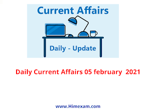 Daily Current Affairs 05 february  2021