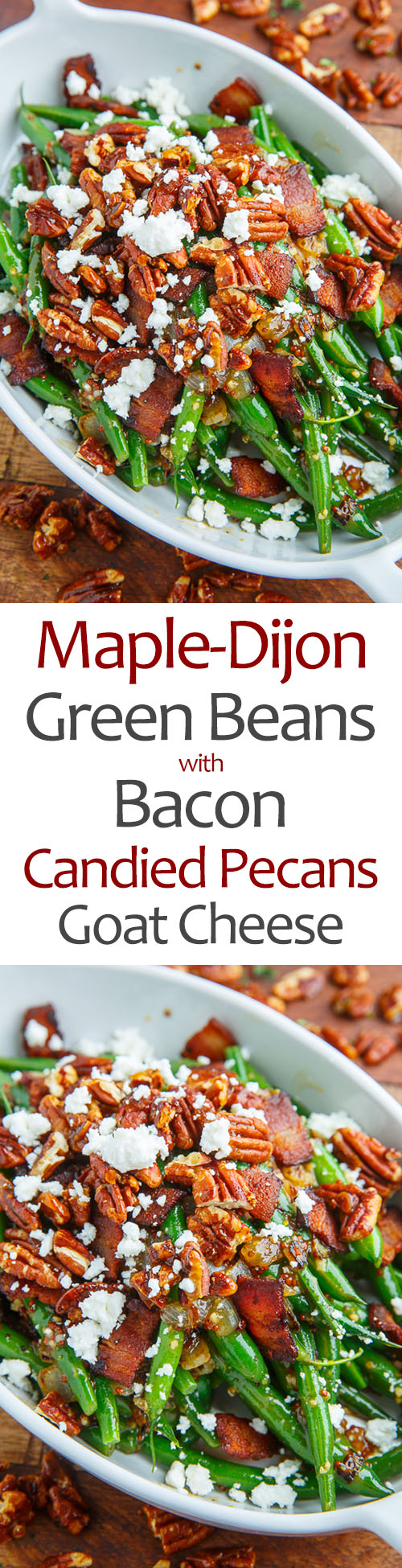 Maple Dijon Green Beans with Bacon, Candied Pecans and Goat Cheese