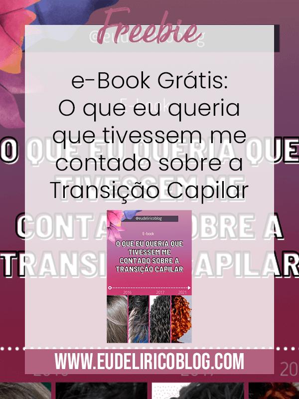 e-Book Grátis: O que eu queria que tivessem me contado sobre a Transição Capilar