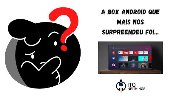 Box Android TV - A surpresa de 2020 foi?