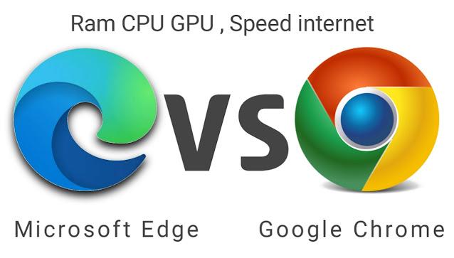 Google Chrome VS  Microsoft Edge