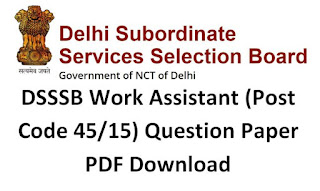 DSSSB Work Assistant (Post Code 45/15) Question Paper PDF Download and Answer Key