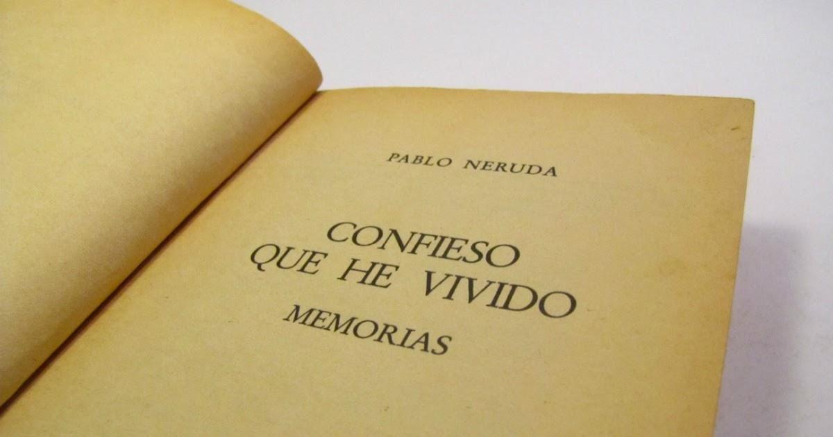 Resultado de imagen para Confieso que he vivido – Pablo Neruda: