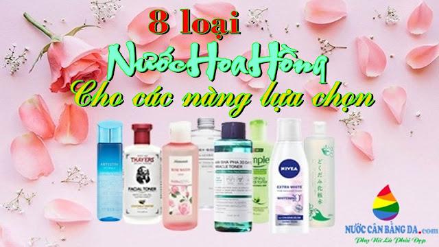 8 loại nước hoa hồng tốt nhất cho các chị em